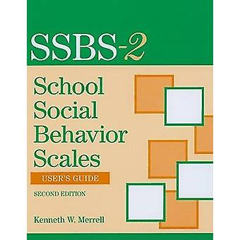 School Social Behavior Scales - User's Guide (2nd Revised edition) by