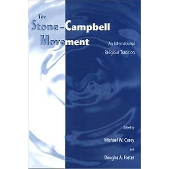 The Stone-Campbell Movement - An International Religious Tradition by