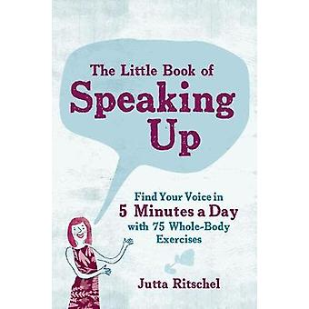 The Little Book of Speaking up by Jutta Ritschel - 9781615196067 Book