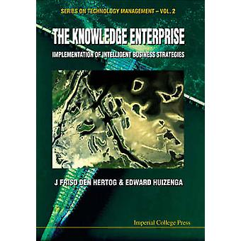 The Knowledge Enterprise - Implementation of Intelligent Business Stra