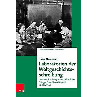 Laboratorien der Weltgeschichtsschreibung - Lehre und Forschung an den