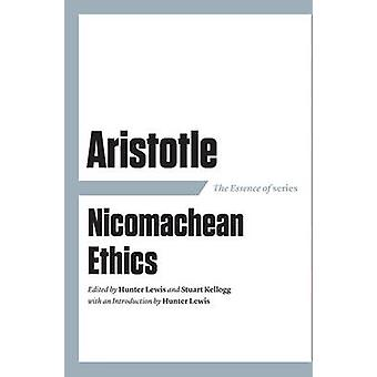 The Essence of Aristotle - Nicomachean Ethics by Hunter Lewis - Stuart