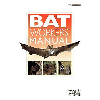 Bat Workers' Manual (3rd Revised edition) by Tony Mitchell-Jones - An