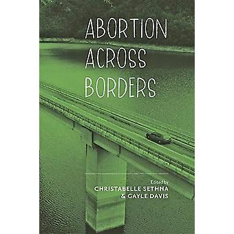 Abortion across Borders - Transnational Travel and Access to Abortion