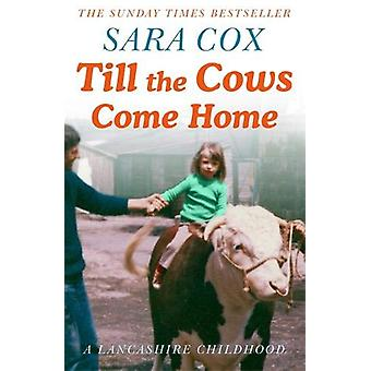 Till the Cows Come Home - A Lancashire Childhood - The Sunday Times Bes