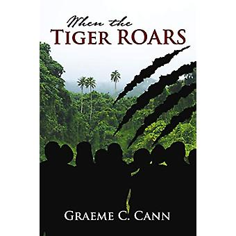 When the Tiger Roars by Graeme Cann - 9781400324996 Book