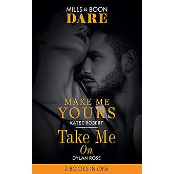 Make Me Yours / Take Me On - Make Me Yours (The Make Me Series) / Take