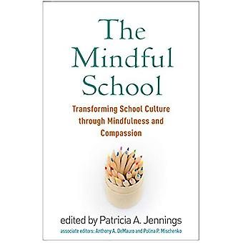 The Mindful School - Transforming School Culture through Mindfulness a