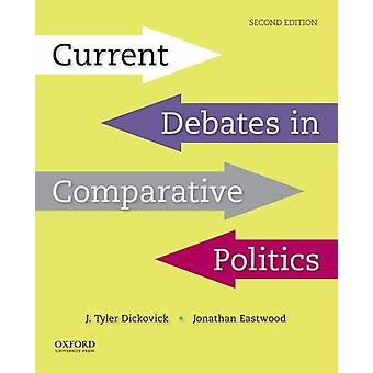 Current Debates in Comparative Politics by J Tyler Dickovick - 978019