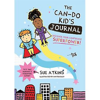 The CanDo Kids Journal Discover Your Confidence Superpower by Sue Atkins & Illustrated by Amy Bradley