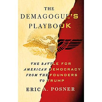 The DemagogueS Playbook by Posner & Eric A.