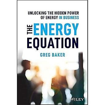 Energiayhtälö: Energian piilovoiman vapauttaminen liiketoiminnassa