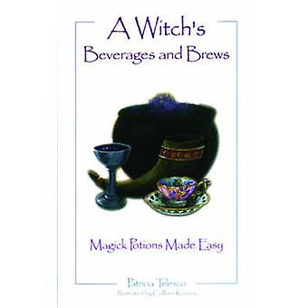 A Witchs Beverages and Brews by Telesco & Patricia