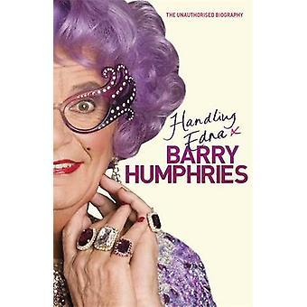 Handling Edna - Barry Humphriesin luvaton elämäkerta - 978140