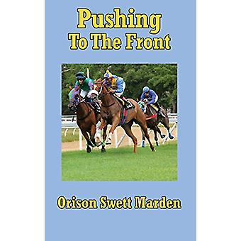Pushing to the Front by Orison Swett Marden - 9781515438045 Book