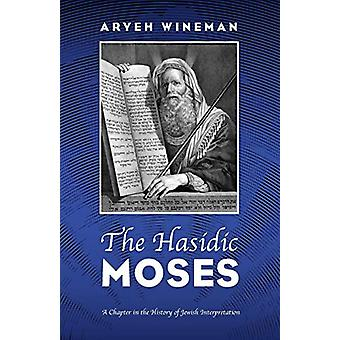 The Hasidic Moses by Aryeh Wineman - 9781532651342 Book