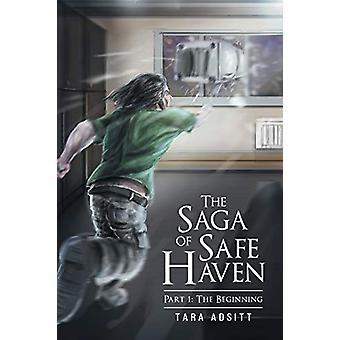 The Saga of Safe Haven Part 1 - The Beginning by Tara Adsitt - 9781681