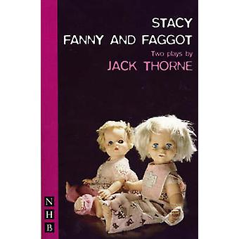Stacy  Fanny and Faggot two plays by Jack Thorne