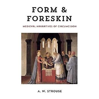 Form and Foreskin Medieval Narratives of Circumcision