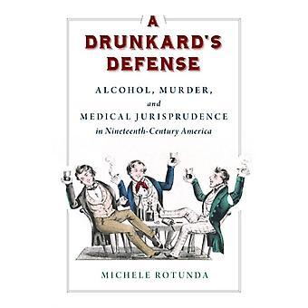 A Drunkards Defense by Michele Rotunda