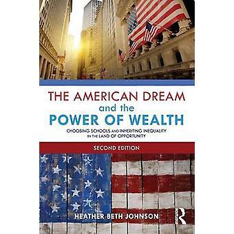 Den amerikanska drömmen och makt rikedom välja skolor och ärva ojämlikhet i delstaten Opportunity av Heather Beth Johnson