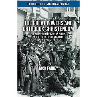 Die Großmächte und die orthodoxe Christenheit von Fairey & Jack