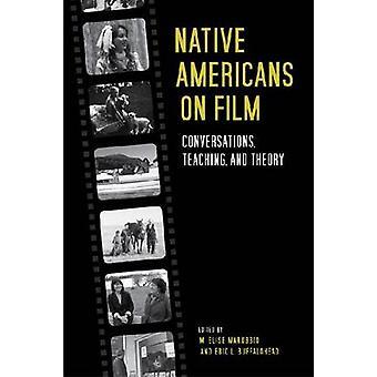Amérindiens sur film - Conversations - Enseignement - et théorie par Ma
