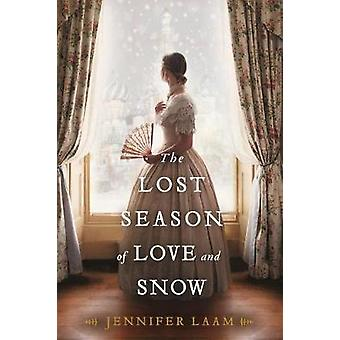 The Lost Season of Love and Snow by Jennifer Laam - 9781250121882 Book