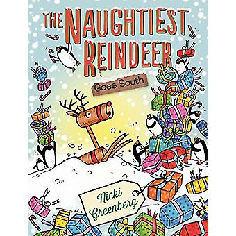 The Naughtiest Reindeer Goes South by Nicki Greenberg - 9781760293116