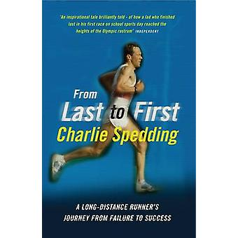 From Last to First - A Long-Distance Runner's Journey from Failure to