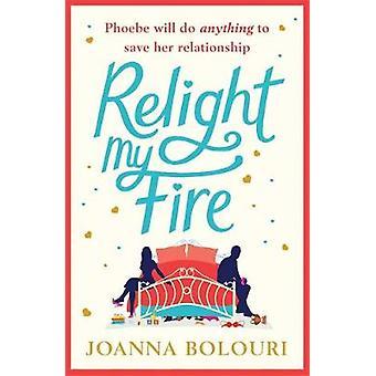 Relight My Fire - ein Laugh Out Loud romantische Komödie! durch Relight My Fire