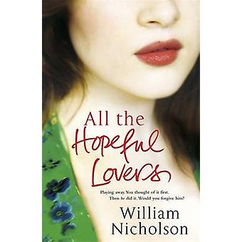 All the Hopeful Lovers by William Nicholson - 9781849163903 Book