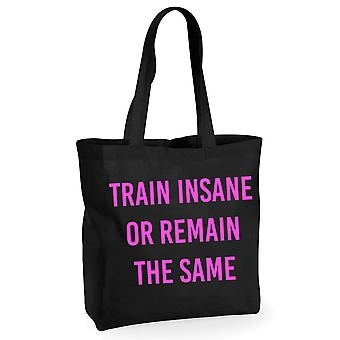 Train Insane Or Remain The Same Black Tote Workout Gym Neon Pink
