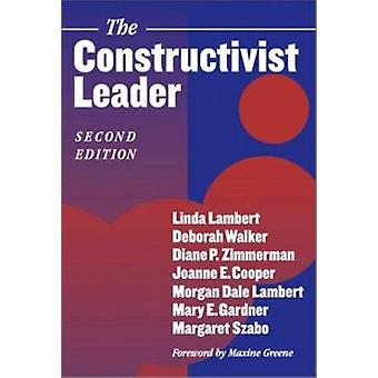 The Constructivist Leader (2nd Revised edition) by Linda Lambert - et