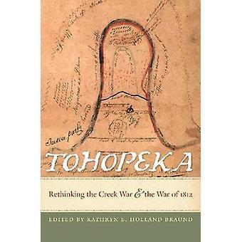 Tohopeka - ein Umdenken der Creek-Krieg und Krieg von 1812 durch Kathryn BH