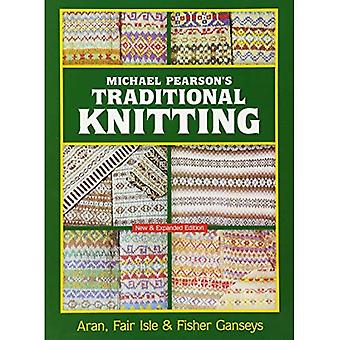 Tradicional tricô de Michael Pearson: Aran, Fair Isle e Fisher Ganseys, edição nova e ampliada (Dover tricô...