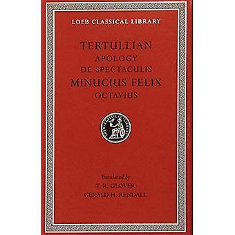 Octavius: Verontschuldiging en De Spectaculis (Loeb Classical Library)