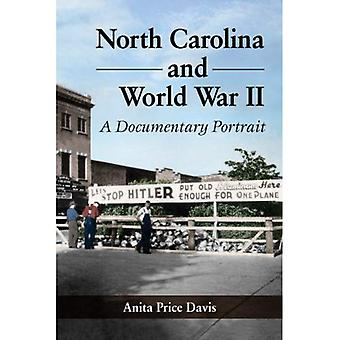 North Carolina and World War II: A Documentary Portrait