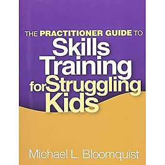 De Practitioner-Guide to vaardigheden opleiding voor worstelende kinderen