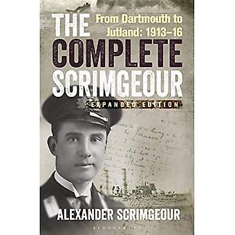 The Complete Scrimgeour: From Dartmouth to Jutland 1913 16