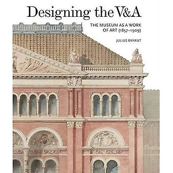 Designing the V&A: The Museum as a Work of Art (1857-1909) 2017