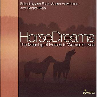 Horse Dreams: The Meaning of Horses in Women's Lives (Meaning of . . . in Women's Lives)