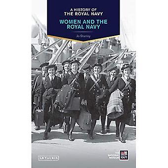 Une histoire de la Marine royale: les femmes et la Royal Navy (une histoire de la Royal Navy)