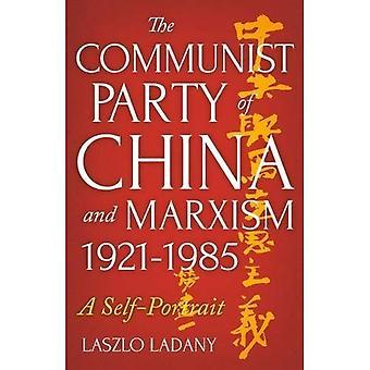 Kommunistpartit av Kina och Marxism, 1921-1985: ett självporträtt