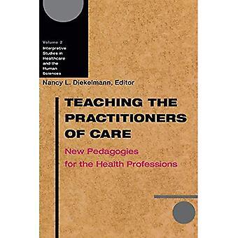 Onderwijs van de beoefenaars van de zorg: nieuwe pedagogische methoden voor de medische beroepen (interpretatieve Studies in de gezondheidszorg...