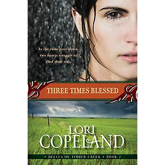 Three Times Blessed Belles of Timber Creek Book 2 by Copeland & Lori