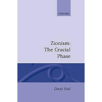 Zionism The Crucial Phase by Vital & David