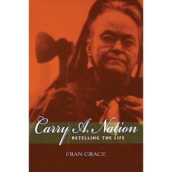 Bære A. Nation genfortælling liv af nåde & Fran