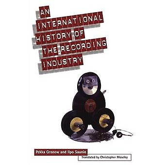 International History of the Recording Industry by Gronow & Pekka