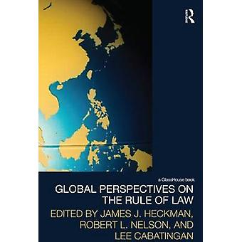 Global Perspectives on the Rule of Law by Heckman & James J.